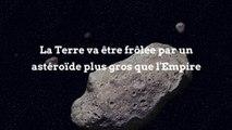 La Terre va être frôlée par un astéroïde plus gros que l'Empire State Building
