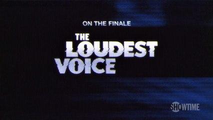 The Loudest Voice S1E07