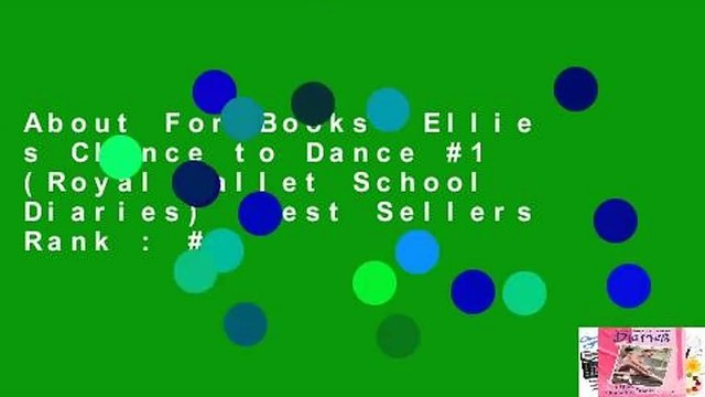 About For Books  Ellie s Chance to Dance #1 (Royal Ballet School Diaries)  Best Sellers Rank : #1