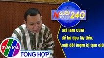 THVL | Người đưa tin 24G (18g30 ngày 05/08/2019)