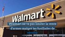 Walmart ne va pas limiter la vente d'armes malgré les fusillades de masse