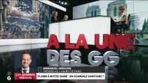 A la Une des GG : Plomb à Notre-Dame, un scandale sanitaire ? - 06/08