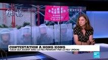 Manifestations à Hong Kong : Pékin durcit le ton et menace les contestataires