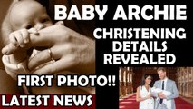 Baby Archie Christening Details Revealed Meghan - Harry News