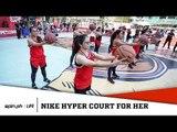 SPIN.ph Life: Nike Hyper Court for Her
