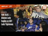 SPIN.ph Fan Talk: Ateneo Lady Eagles vs UST Golden Tigresses