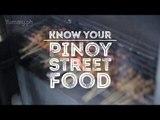 Know Your Filipino Street Food | Yummy Ph