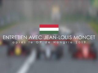 Entretien avec Jean-Louis Moncet après le Grand Prix F1 de Hongrie 2019