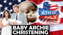 Baby Archie Christening To Be On 4th Of July Claims Magazine / Meghan - Harry News