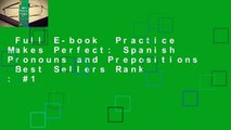 Full E-book  Practice Makes Perfect: Spanish Pronouns and Prepositions  Best Sellers Rank : #1