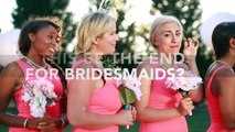 Weddings: Not Having Bridesmaids Has Become The New Trend