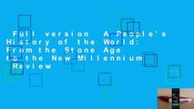 Full version  A People's History of the World: From the Stone Age to the New Millennium  Review