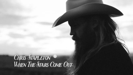 Chris Stapleton - When The Stars Come Out