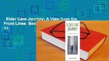 Elder Care Journey: A View from the Front Lines  Best Sellers Rank : #3