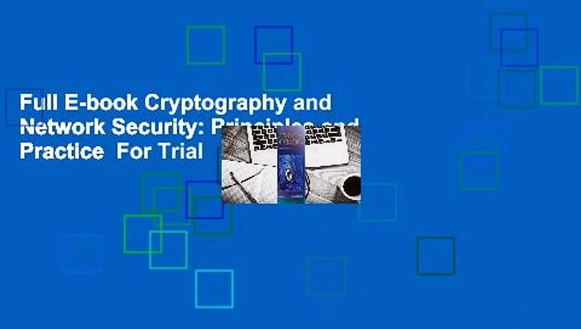 Full E-book Cryptography and Network Security: Principles and Practice  For Trial