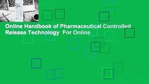 Online Handbook of Pharmaceutical Controlled Release Technology  For Online