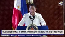 Gilas has low chances of winning against Italy in FIBA World Cup 2019 – Pres. Duterte