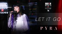 Let It Go - PYRA | Rock On Live Session