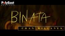 Chan Millanes - Binata - (Lyric)