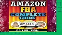[FREE] Amazon FBA: Complete Guide: Make Money Online With Amazon FBA: The Fulfillment by Amazon