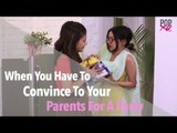 When You Have To Convince Your Parents For A Party - POPxo Comedy