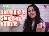 Shraddha's Skin Care Routine | My Skin Care Tips For Dry Skin - POPxo