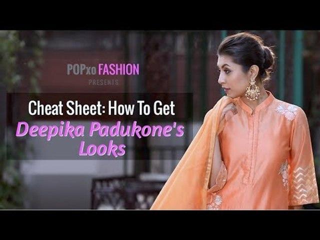 Cheat Sheet: How To Get Deepika Padukone's Looks - POPxo Fashion