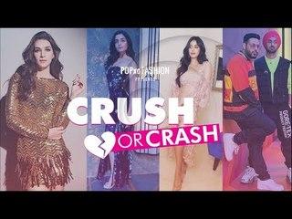 Crush Or Crash: The Newbies Edition - Episode 57 - POPxo Fashion