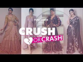 Crush Or Crash: What Our TV Celebs Wore This Week - Episode 58 - POPxo Fashion