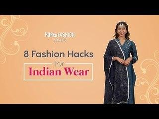 8 Fashion Hacks For Indian Wear - POPxo Fashion