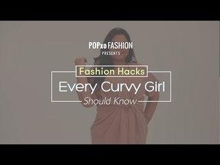 Fashion Hacks Every Curvy Girl Should Know - POPxo Fashion