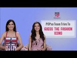 POPxo Team Tries To Guess The Fashion Icons - POPxo Fashion