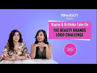 Ragini & Krithika Take On The Beauty Brands Logo Challenge - POPxo Beauty