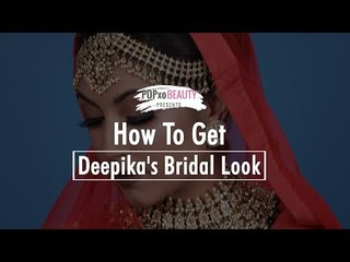 How To Get Deepika's Bridal Look - POPxo Beauty