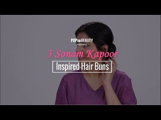 3 Sonam Kapoor Inspired Hair Buns - POPxo Beauty