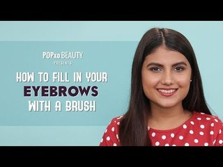 How To Fill Your Eyebrows With A Brush - POPxo Beauty