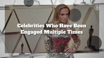 These Celebrities Have Been Engaged Multiple Times