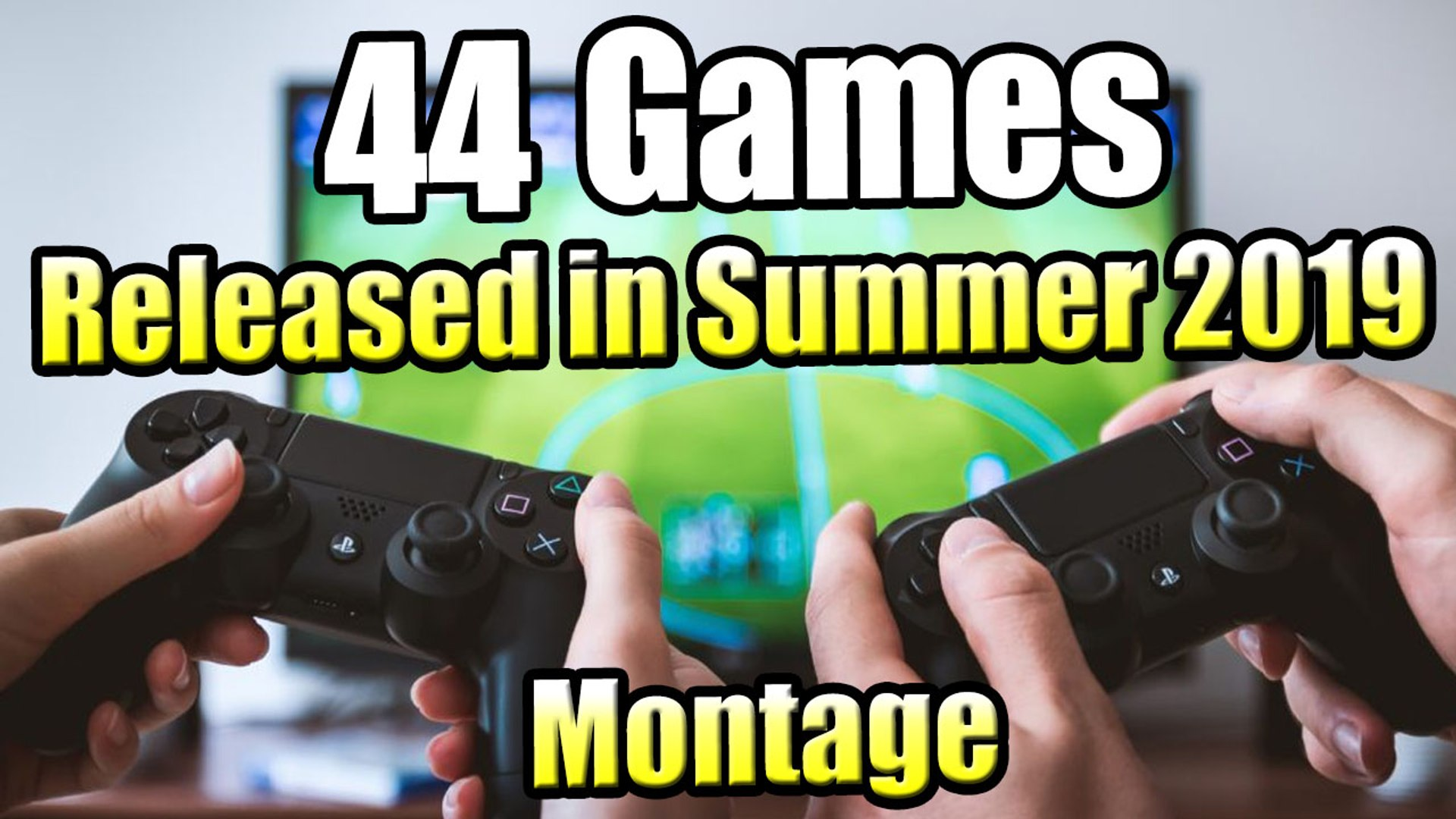 44 Games Released in Summer 2019 - 30 Seconds Montage