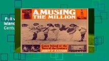Full version  Amusing the Million: Coney Island at the Turn of the Century (American Century)