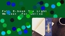 Full E-book The Light We Lost  For Online