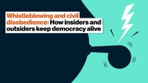 Insiders and outsiders keep democracy alive: Whistleblowing, civil disobedience and discourse