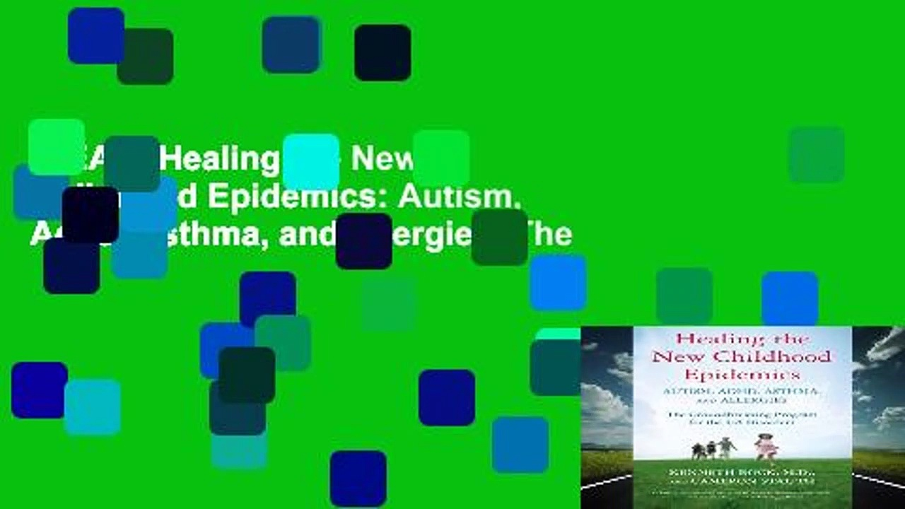 [READ] Healing the New Childhood Epidemics: Autism, Adhd, Asthma, and Allergies: The