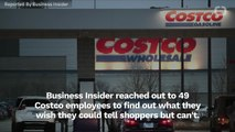 What Costco Workers Can't Tell Shoppers