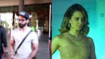 Shahid Kapoor Will NEVER Work With You - Kangana Ranaut Reaction