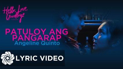 "Angeline Quinto - Patuloy Ang Pangarap ""Hello, Love, Goodbye""   Lyrics"