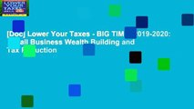 [Doc] Lower Your Taxes - BIG TIME! 2019-2020:  Small Business Wealth Building and Tax Reduction