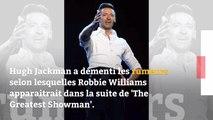Robbie Williams ne jouera pas dans la suite de 'The Greatest Showman'