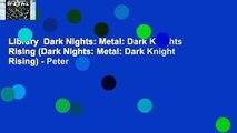 Library  Dark Nights  Metal  Dark Knights Rising (Dark Nights  Metal  Dark Knight Rising) - Peter