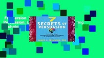 Full version  7 Secrets of Persuasion: Leading-Edge Neuromarketing Techniques to Influence