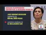 Niegan a Rosario Robles suspensión contra orden de aprehensión | Noticias con Ciro Gómez Leyva